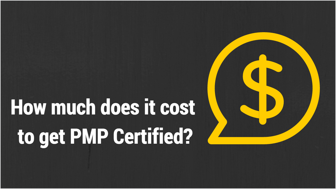 How Much Does It Cost To Get The PMP Certification