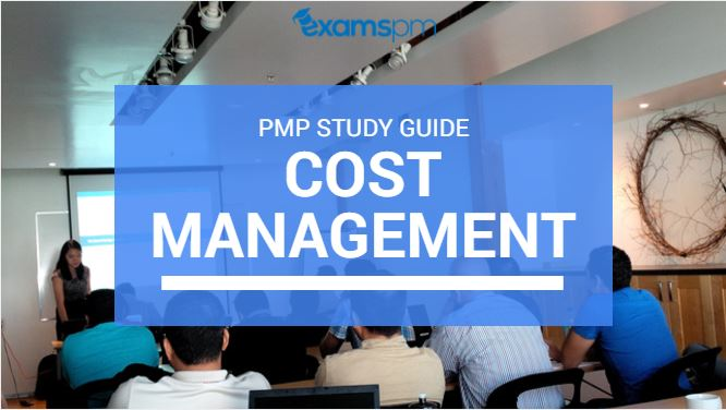 Cost Management: PMP Study Guide (PMBOK 6th Edition)